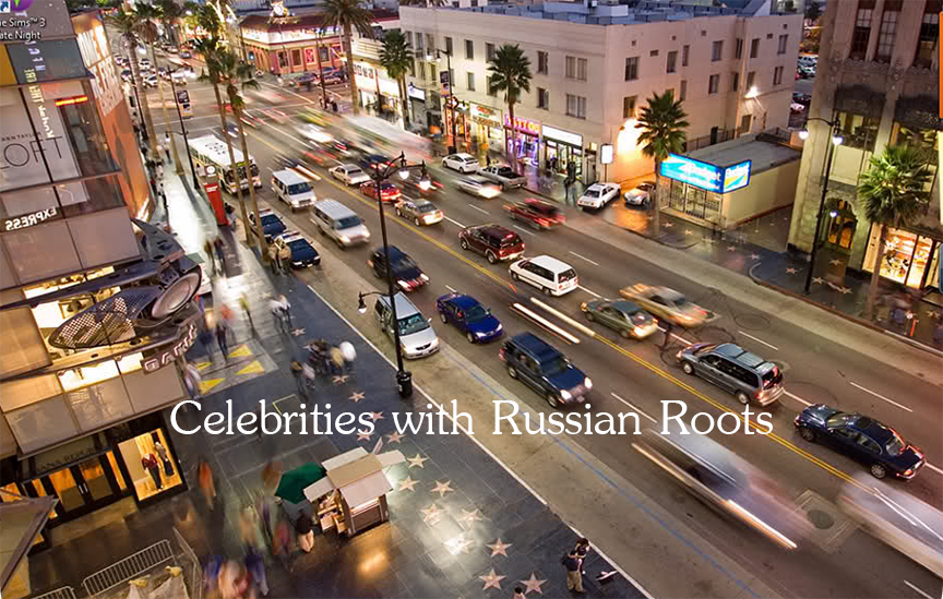Celebrities with Russian Roots